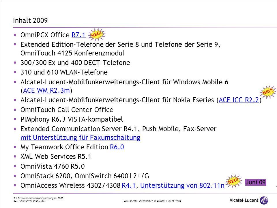 Alle Rechte vorbehalten © Alcatel-Lucent 2009 5 | Office-Kommunikationslösungen 2009 Ref. 3BN690708379DMASA Inhalt 2009 OmniPCX Office R7.1 Extended E