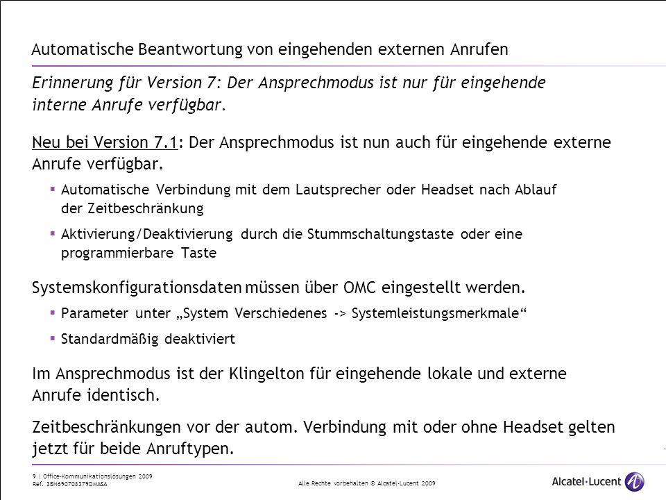 Alle Rechte vorbehalten © Alcatel-Lucent 2009 9 | Office-Kommunikationslösungen 2009 Ref. 3BN690708379DMASA Automatische Beantwortung von eingehenden