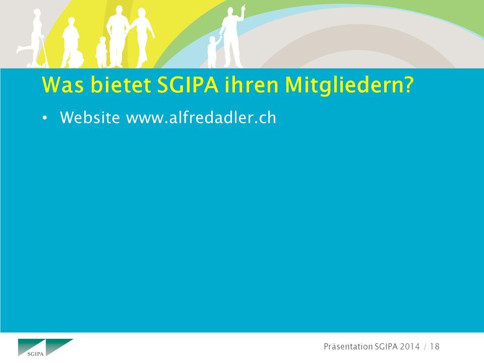 Präsentation SGIPA 2014 / 18 Was bietet SGIPA ihren Mitgliedern Website www.alfredadler.ch