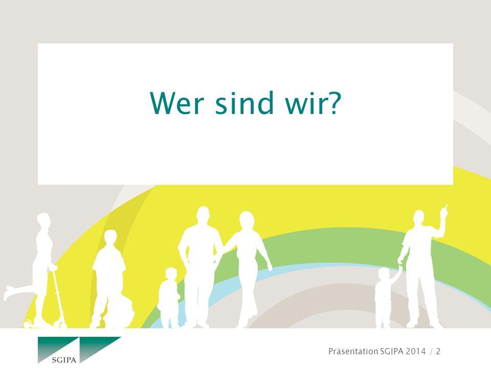 Präsentation SGIPA 2014 / 13 Was bietet SGIPA ihren Mitgliedern.