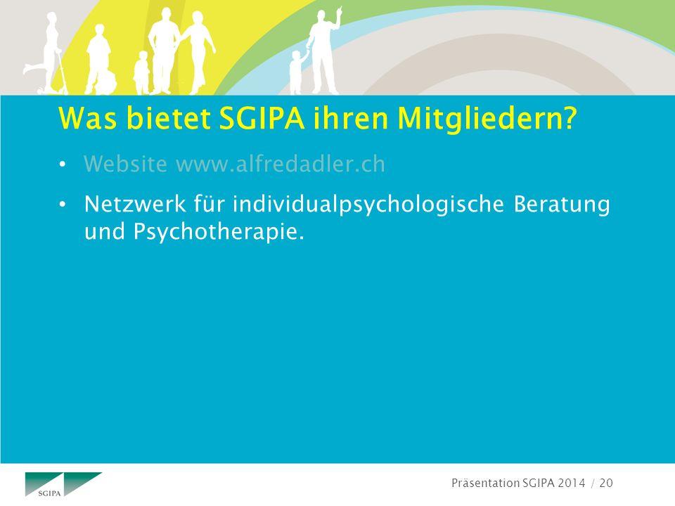 Präsentation SGIPA 2014 / 20 Was bietet SGIPA ihren Mitgliedern.