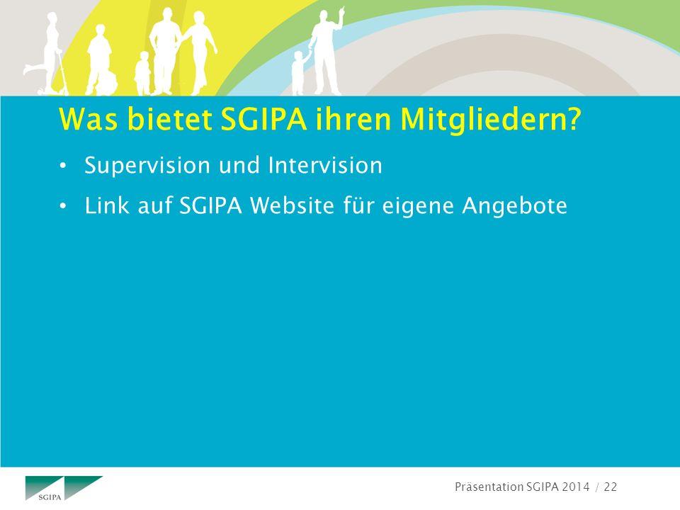 Präsentation SGIPA 2014 / 22 Was bietet SGIPA ihren Mitgliedern.