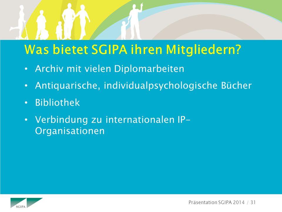 Präsentation SGIPA 2014 / 31 Was bietet SGIPA ihren Mitgliedern.