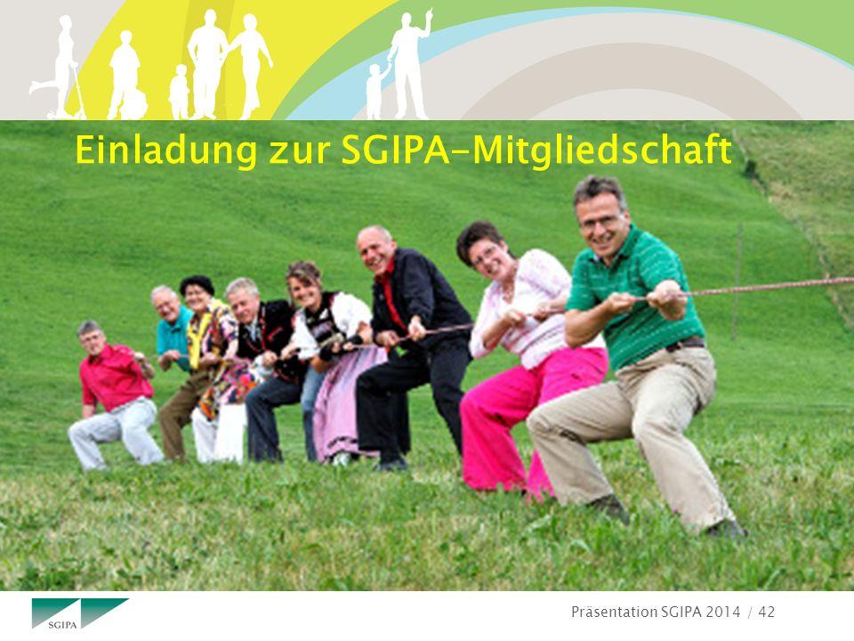 Präsentation SGIPA 2014 / 42 Einladung zur SGIPA-Mitgliedschaft
