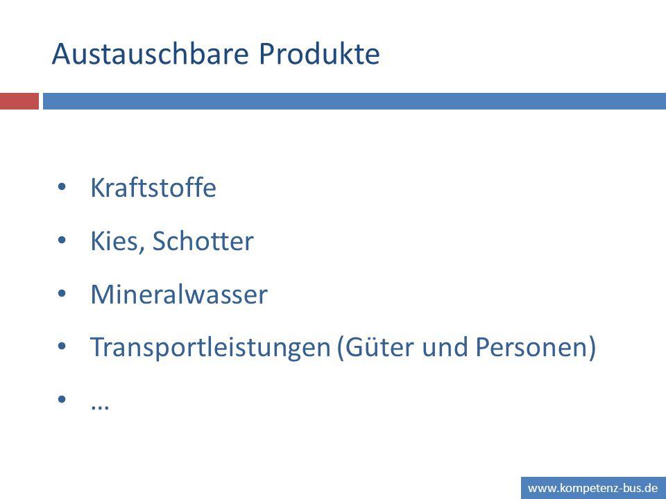 www.kompetenz-bus.de Austauschbare Produkte Kraftstoffe Kies, Schotter Mineralwasser Transportleistungen (Güter und Personen) …
