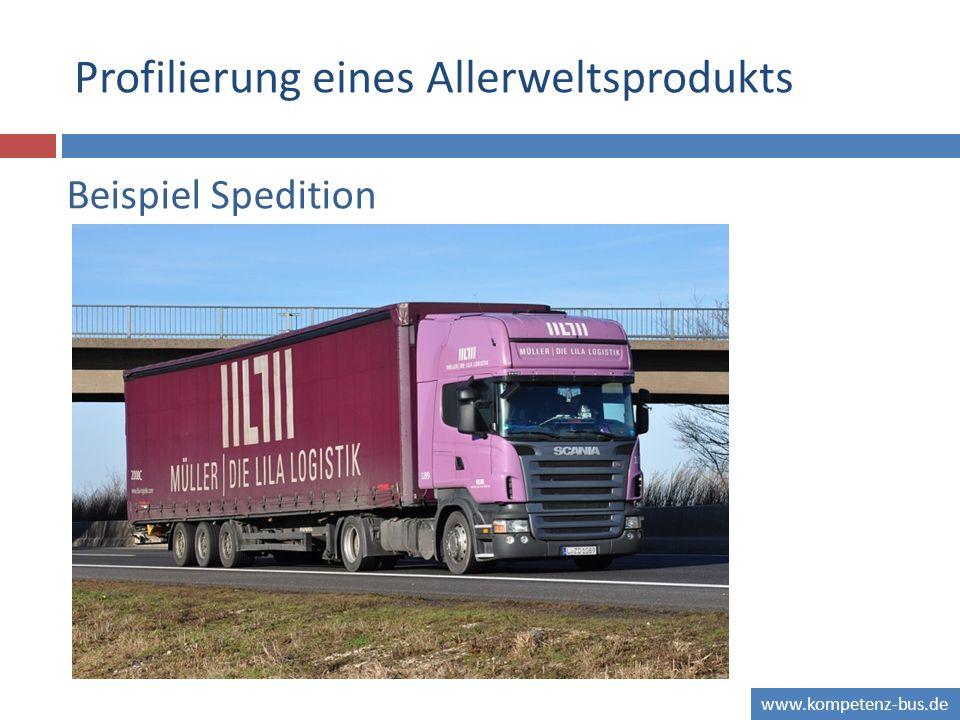www.kompetenz-bus.de Profilierung eines Allerweltsprodukts Beispiel Spedition
