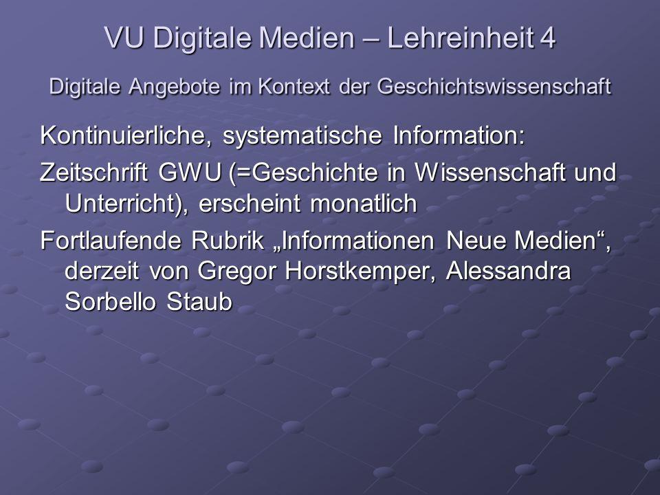 VU Digitale Medien – Lehreinheit 4 Digitale Angebote im Kontext der Geschichtswissenschaft Kontinuierliche, systematische Information: Zeitschrift GWU