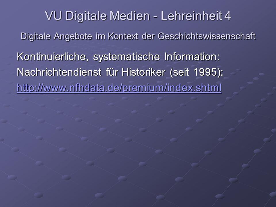 VU Digitale Medien - Lehreinheit 4 Digitale Angebote im Kontext der Geschichtswissenschaft Kontinuierliche, systematische Information: Nachrichtendien