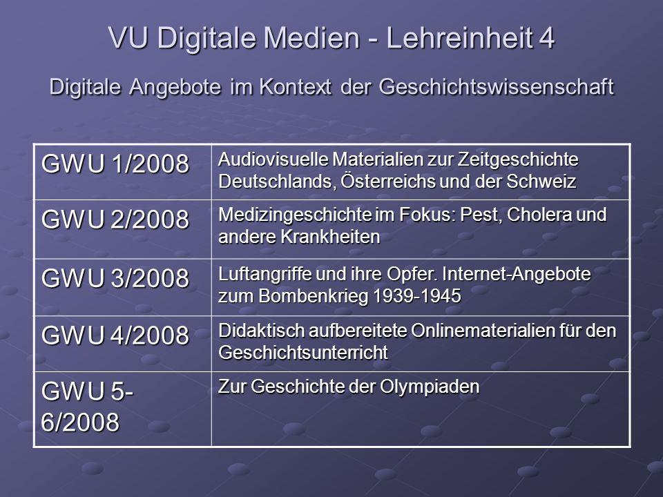 VU Digitale Medien - Lehreinheit 4 Digitale Angebote im Kontext der Geschichtswissenschaft GWU 1/2008 Audiovisuelle Materialien zur Zeitgeschichte Deu