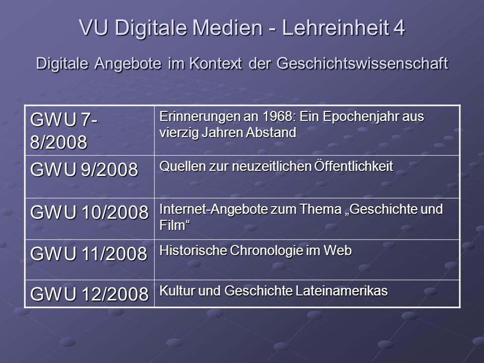 VU Digitale Medien - Lehreinheit 4 Digitale Angebote im Kontext der Geschichtswissenschaft GWU 7- 8/2008 Erinnerungen an 1968: Ein Epochenjahr aus vie