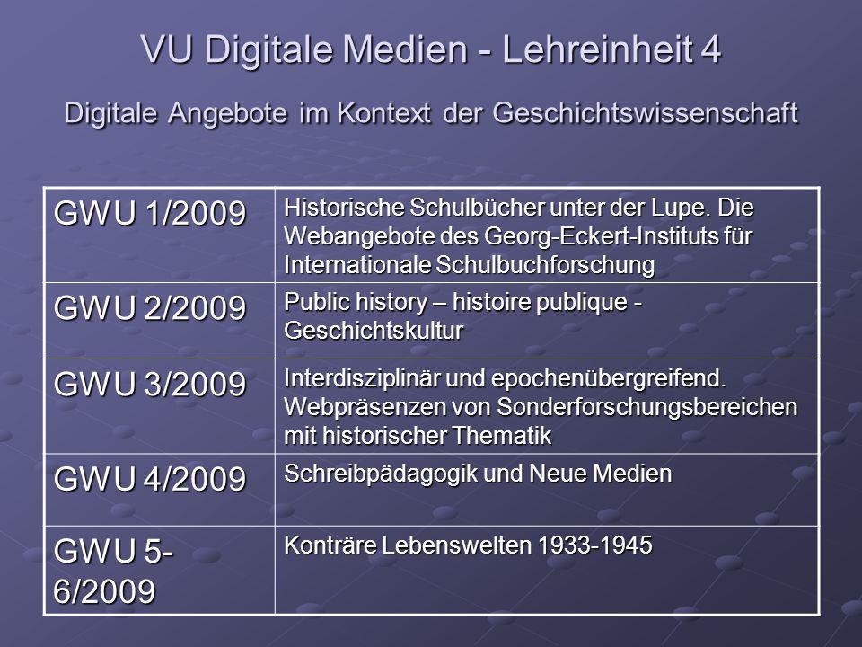 VU Digitale Medien - Lehreinheit 4 Digitale Angebote im Kontext der Geschichtswissenschaft GWU 1/2009 Historische Schulbücher unter der Lupe. Die Weba