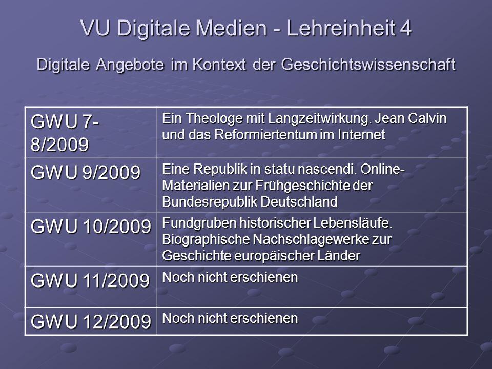 VU Digitale Medien - Lehreinheit 4 Digitale Angebote im Kontext der Geschichtswissenschaft GWU 7- 8/2009 Ein Theologe mit Langzeitwirkung. Jean Calvin