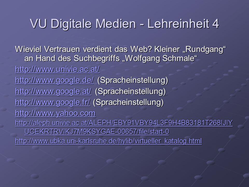VU Digitale Medien - Lehreinheit 4 Wieviel Vertrauen verdient das Web.