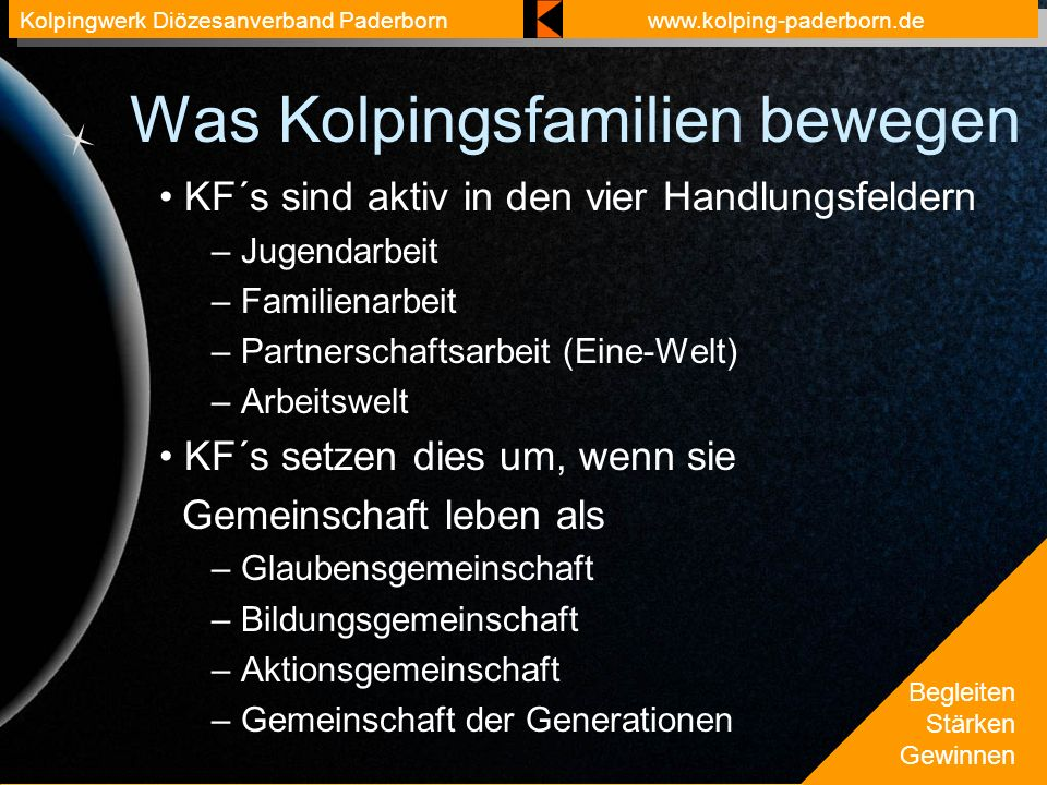 Begleiten Stärken Gewinnen Kolpingwerk Diözesanverband Paderbornwww.kolping-paderborn.de Was Kolpingsfamilien bewegen KF´s sind aktiv in den vier Hand