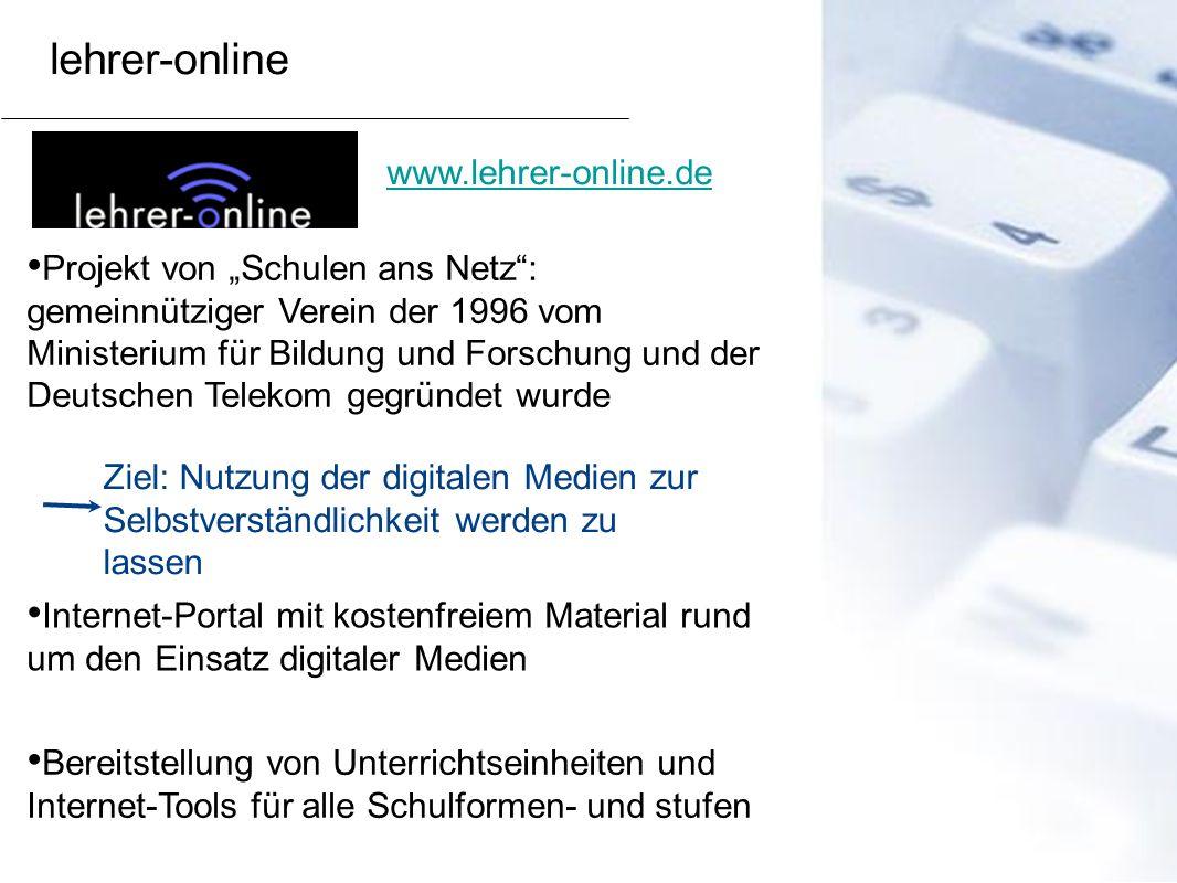 lehrer-online Internet-Portal mit kostenfreiem Material rund um den Einsatz digitaler Medien Bereitstellung von Unterrichtseinheiten und Internet-Tool