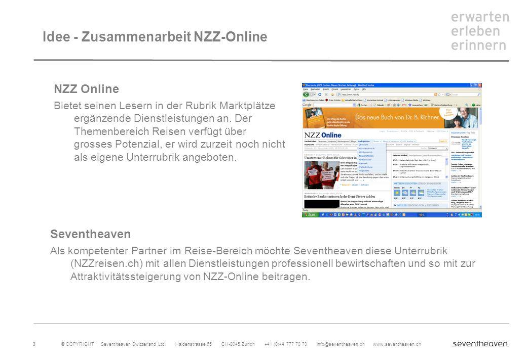 © COPYRIGHT Seventheaven Switzerland Ltd. Haldenstrasse 65 CH-8045 Zurich +41 (0)44 777 70 70 info@seventheaven.ch www.seventheaven.ch 3 Idee - Zusamm