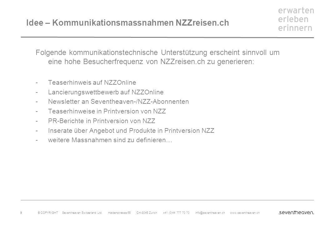 © COPYRIGHT Seventheaven Switzerland Ltd. Haldenstrasse 65 CH-8045 Zurich +41 (0)44 777 70 70 info@seventheaven.ch www.seventheaven.ch 9 Idee – Kommun