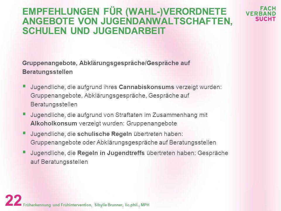 Früherkennung und Frühintervention, Sibylle Brunner, lic.phil., MPH 21 OFFENE JUGENDARBEIT Offene Jugendarbeit in der Gemeinde Regelmässige Vernetzung