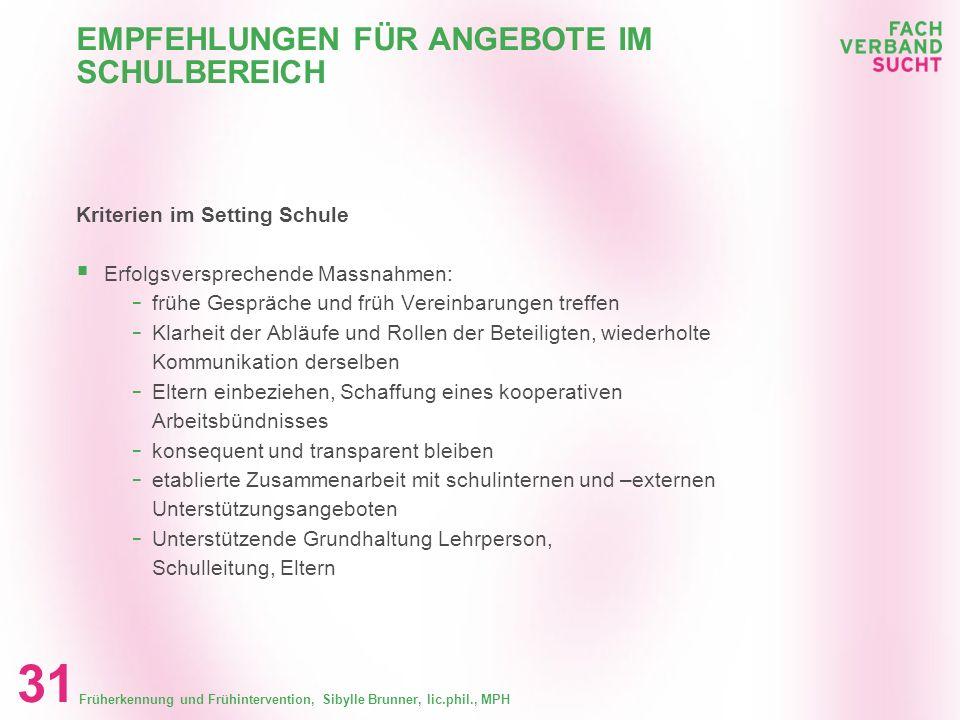 Früherkennung und Frühintervention, Sibylle Brunner, lic.phil., MPH 30 Welche Massnahmen sind auf politischer Ebene zu erwirken? Auftrag zur periodisc