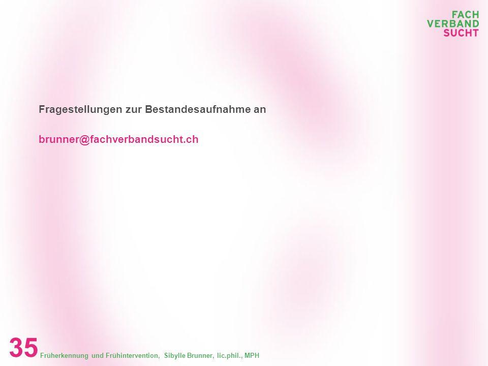 Früherkennung und Frühintervention, Sibylle Brunner, lic.phil., MPH 34 EMPFEHLUNGEN FÜR ANGEBOTE IM SCHULBEREICH Welche Empfehlungen können für den Sc