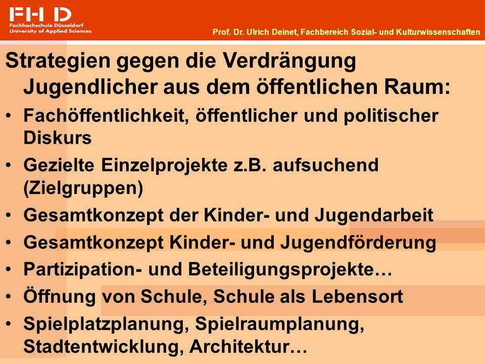 Strategien gegen die Verdrängung Jugendlicher aus dem öffentlichen Raum: Fachöffentlichkeit, öffentlicher und politischer Diskurs Gezielte Einzelprojekte z.B.