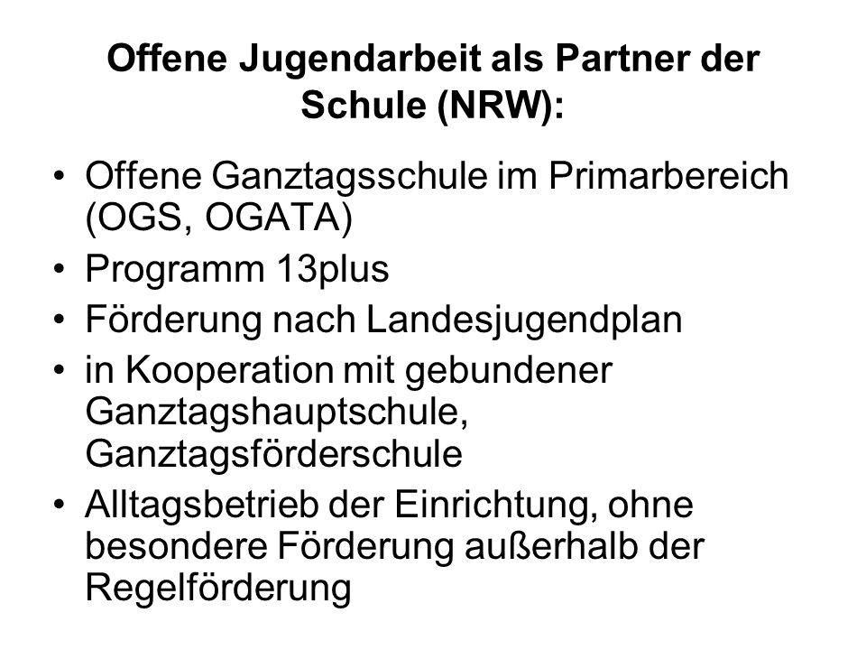 Offene Jugendarbeit als Partner der Schule (NRW): Offene Ganztagsschule im Primarbereich (OGS, OGATA) Programm 13plus Förderung nach Landesjugendplan