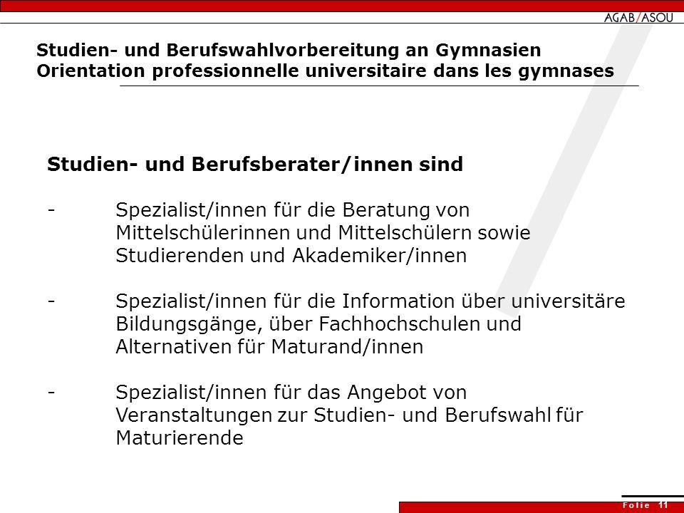 F o l i e 11 Studien- und Berufswahlvorbereitung an Gymnasien Orientation professionnelle universitaire dans les gymnases Studien- und Berufsberater/i