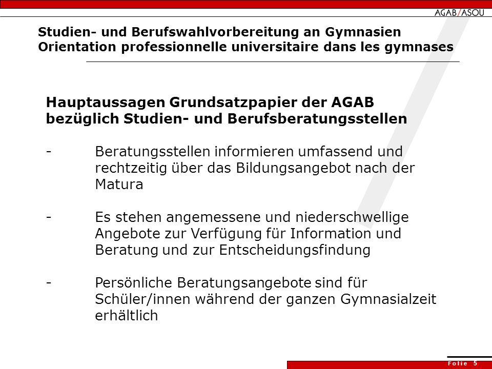 F o l i e 5 Studien- und Berufswahlvorbereitung an Gymnasien Orientation professionnelle universitaire dans les gymnases Hauptaussagen Grundsatzpapier
