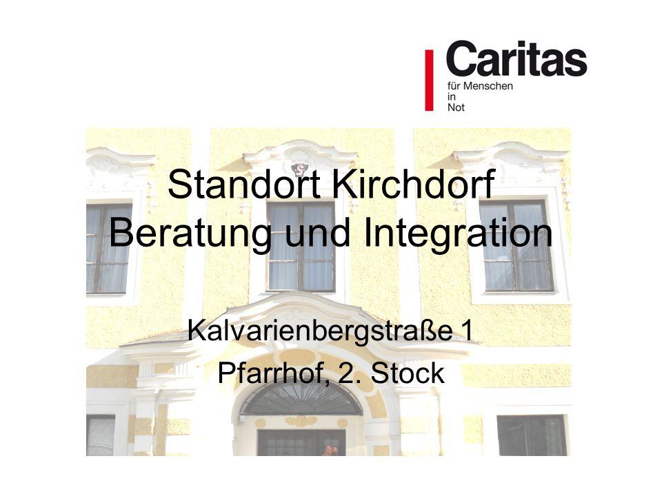Standort Kirchdorf Beratung und Integration Kalvarienbergstraße 1 Pfarrhof, 2. Stock