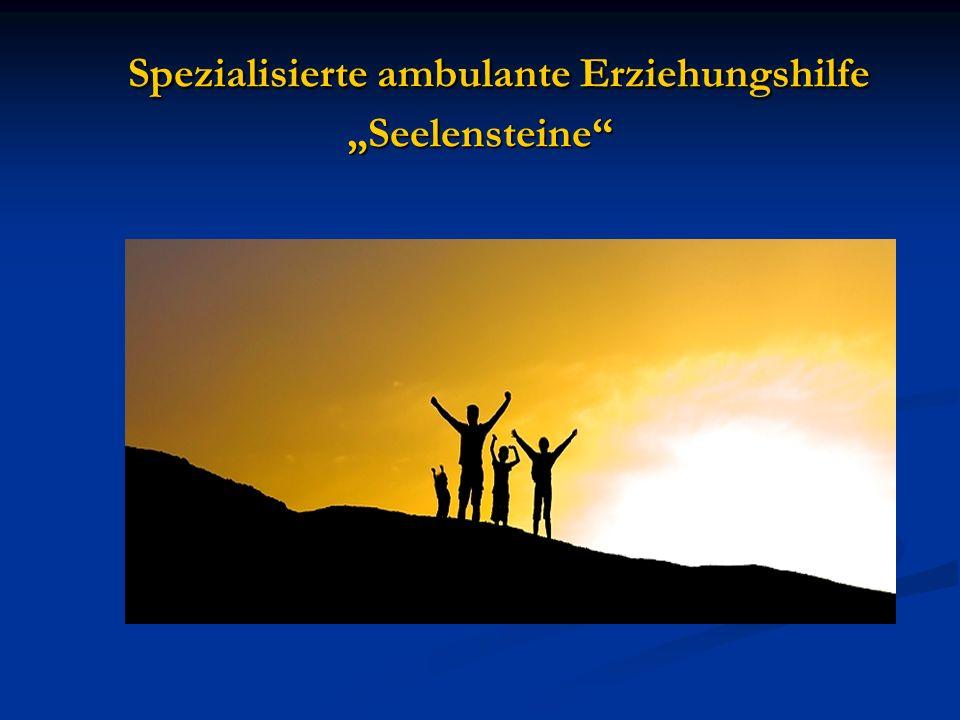 Spezialisierte ambulante Erziehungshilfe Seelensteine Spezialisierte ambulante Erziehungshilfe Seelensteine