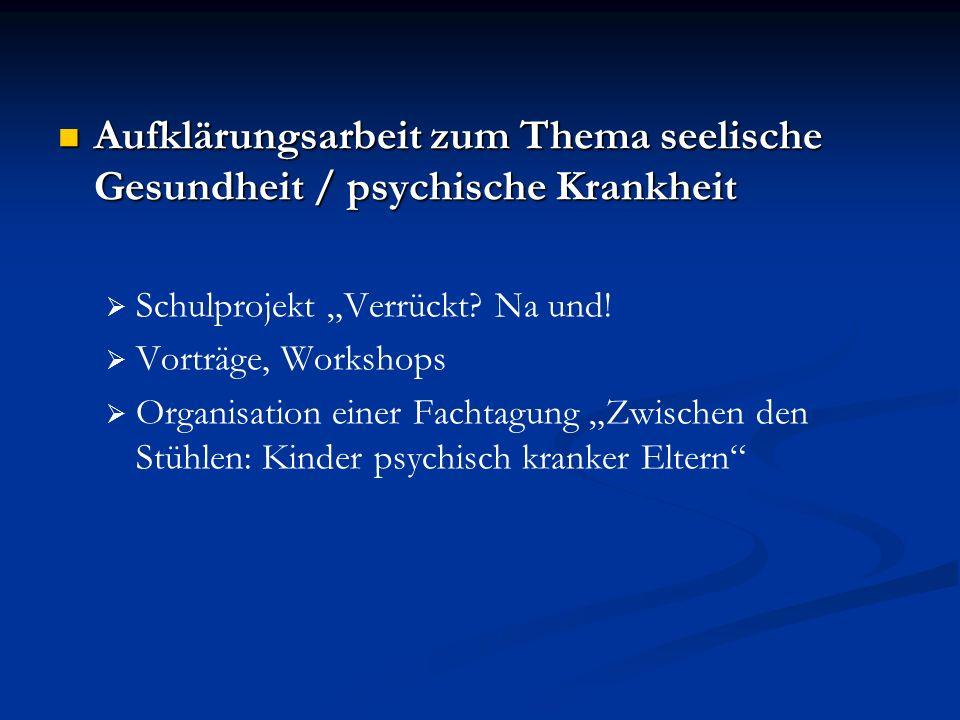 Aufklärungsarbeit zum Thema seelische Gesundheit / psychische Krankheit Aufklärungsarbeit zum Thema seelische Gesundheit / psychische Krankheit Schulp