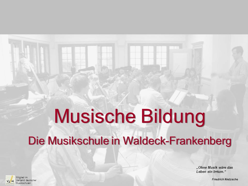 Unterrichtsangebote (5) Musik in Schulen Wesentliches Ziel ist es, Freude am gemeinsamen Musizieren zu wecken.
