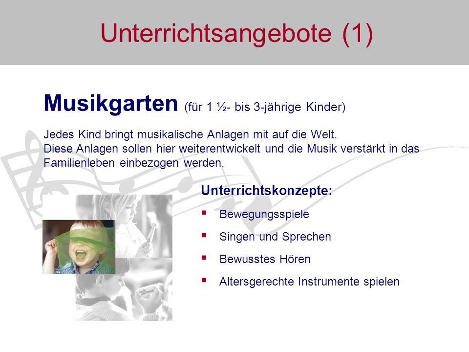 Unterrichtsangebote (2) Musikalische Früherziehung (für 4- bis 6-jährige Kinder) Die Kinder erleben: MUSIK MACHT SPASS.