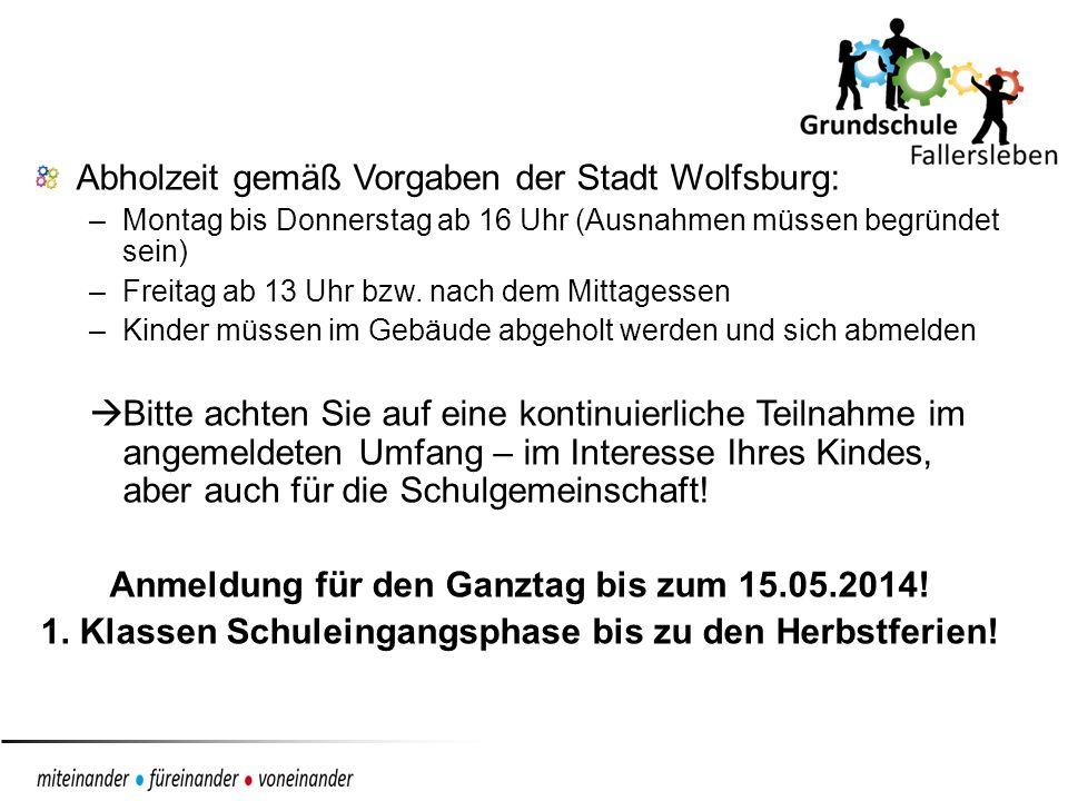 Abholzeit gemäß Vorgaben der Stadt Wolfsburg: –Montag bis Donnerstag ab 16 Uhr (Ausnahmen müssen begründet sein) –Freitag ab 13 Uhr bzw. nach dem Mitt