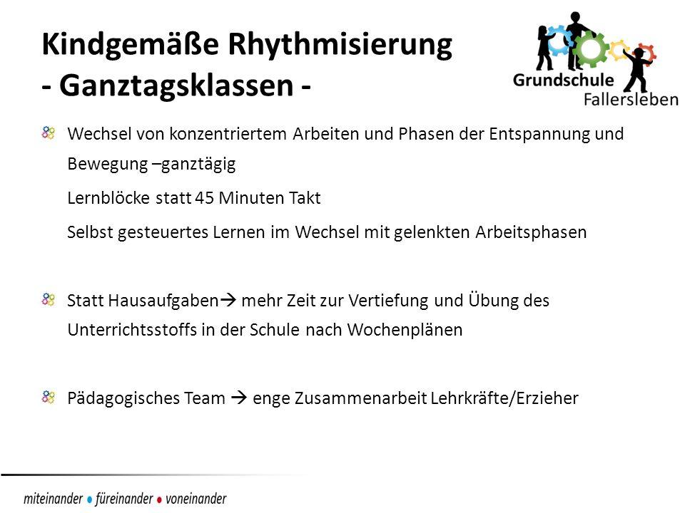 Kindgemäße Rhythmisierung - Ganztagsklassen - Wechsel von konzentriertem Arbeiten und Phasen der Entspannung und Bewegung –ganztägig Lernblöcke statt