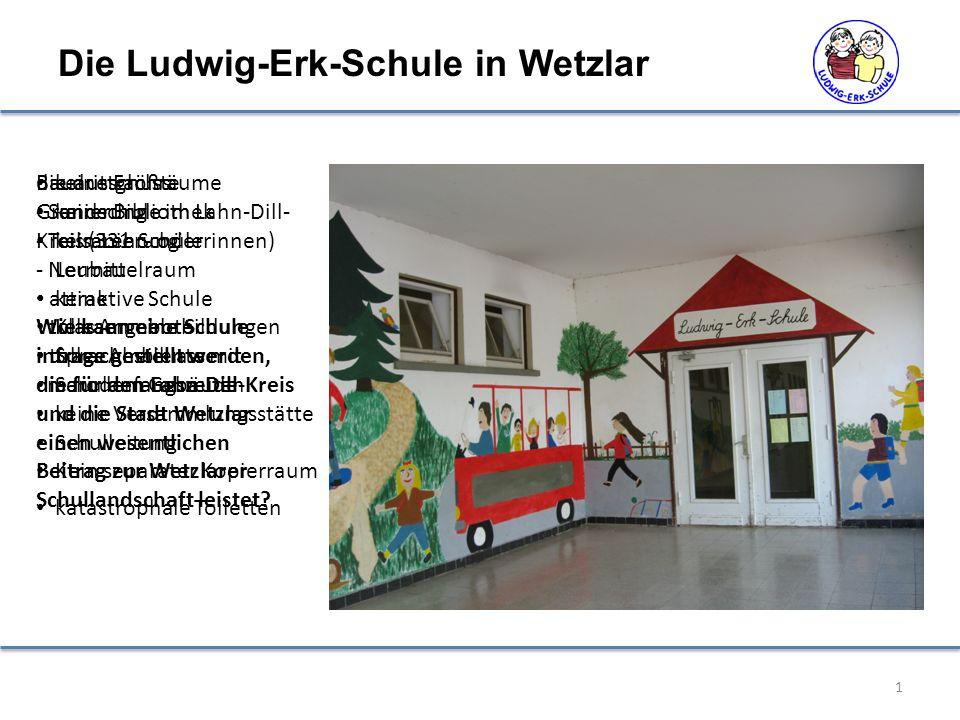 1 Die Ludwig-Erk-Schule in Wetzlar die drittgrößte Grundschule im Lahn-Dill- Kreis (331 Schülerinnen) attraktive Schule tolle Angebote tolles Ambiente