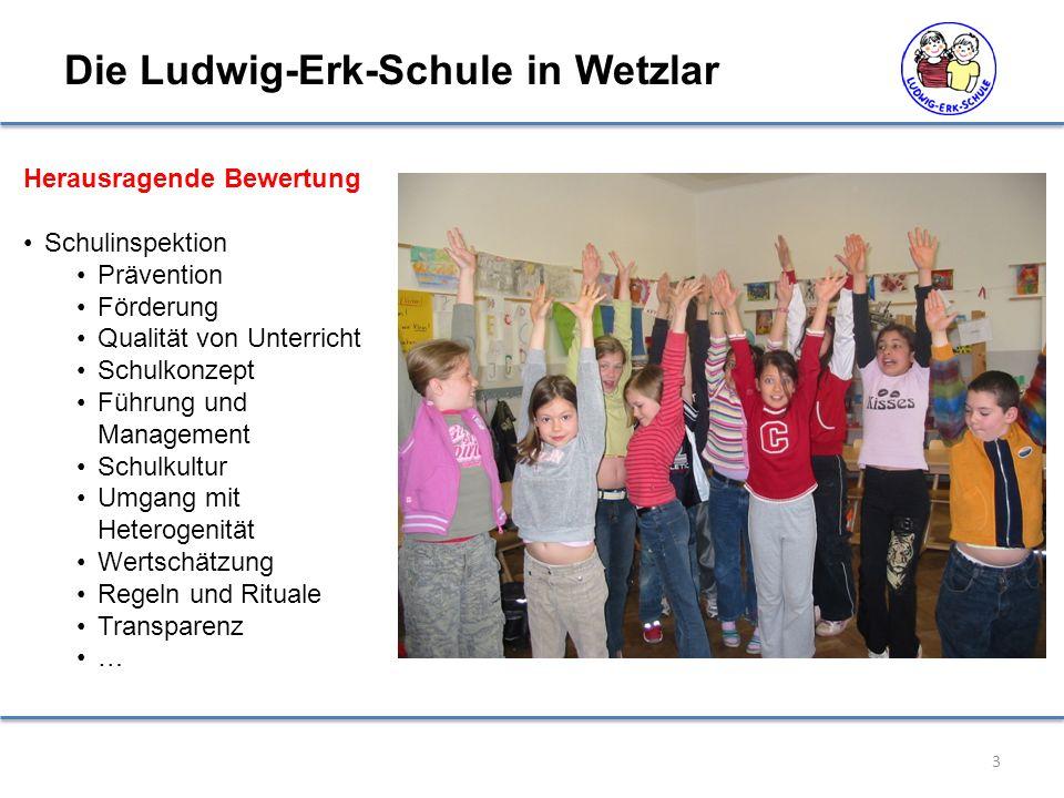 Die Ludwig-Erk-Schule in Wetzlar 3 Herausragende Bewertung Schulinspektion Prävention Förderung Qualität von Unterricht Schulkonzept Führung und Management Schulkultur Umgang mit Heterogenität Wertschätzung Regeln und Rituale Transparenz …