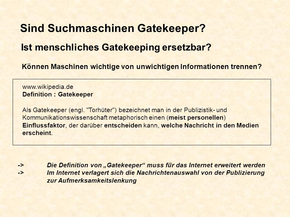www.wikipedia.de Definition : Gatekeeper Als Gatekeeper (engl.