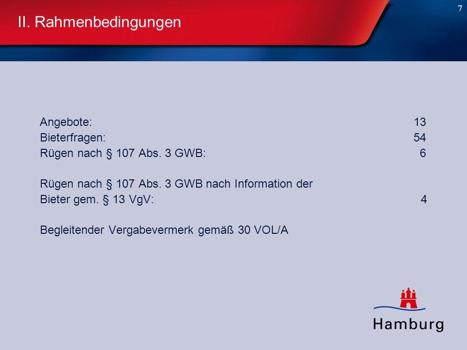 7 II. Rahmenbedingungen Angebote: 13 Bieterfragen:54 Rügen nach § 107 Abs. 3 GWB: 6 Rügen nach § 107 Abs. 3 GWB nach Information der Bieter gem. § 13