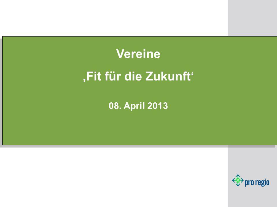 Vereine Fit für die Zukunft 08. April 2013