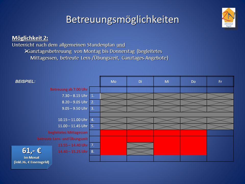Möglichkeit 2: Unterricht nach dem allgemeinen Stundenplan und Ganztagesbetreuung von Montag bis Donnerstag (begleitetes Mittagessen, betreute Lern-/Ü