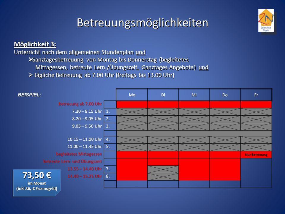Möglichkeit 3: Unterricht nach dem allgemeinen Stundenplan und Ganztagesbetreuung von Montag bis Donnerstag (begleitetes Mittagessen, betreute Lern-/Ü