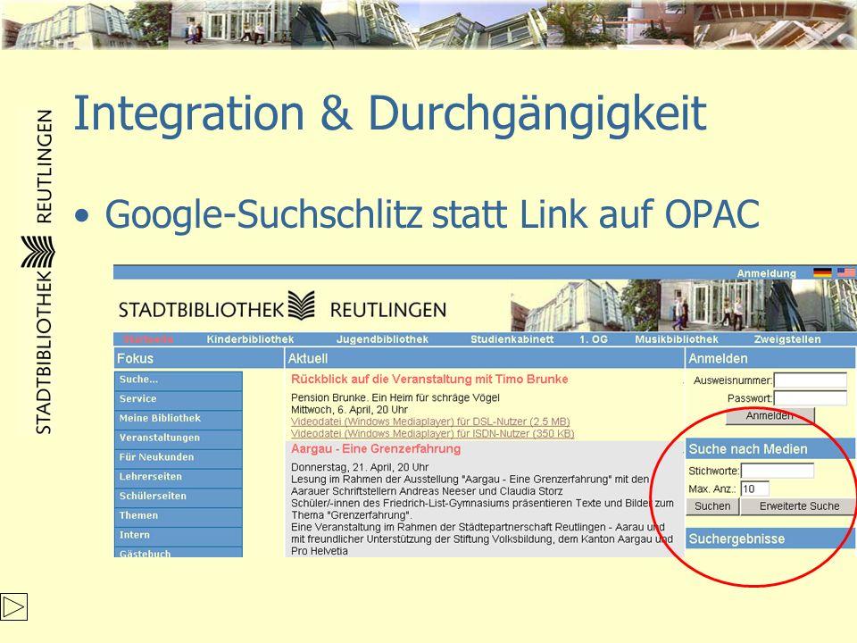 Integration & Durchgängigkeit Google-Suchschlitz statt Link auf OPAC