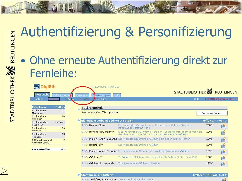 Authentifizierung & Personifizierung Ohne erneute Authentifizierung direkt zur Fernleihe: