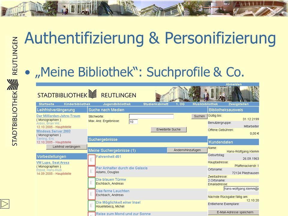 Authentifizierung & Personifizierung Meine Bibliothek: Suchprofile & Co.