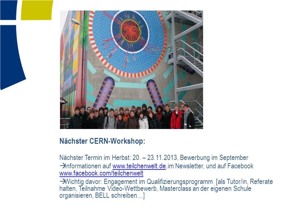 Nächster CERN-Workshop: Nächster Termin im Herbst: 20.