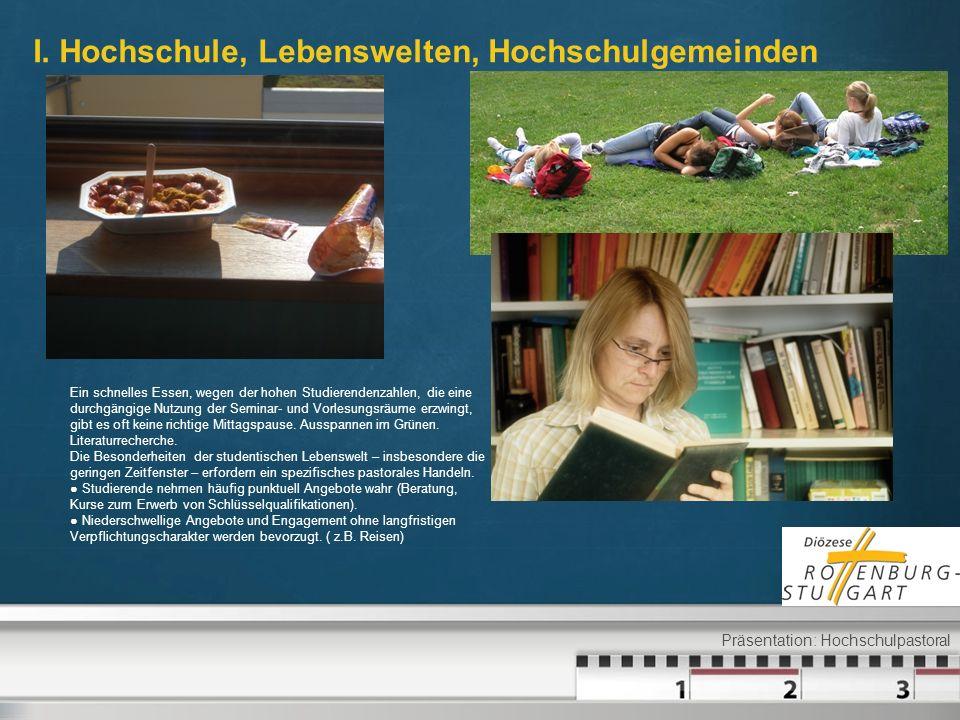 I. Hochschule, Lebenswelten, Hochschulgemeinden Präsentation: Hochschulpastoral Ein schnelles Essen, wegen der hohen Studierendenzahlen, die eine durc