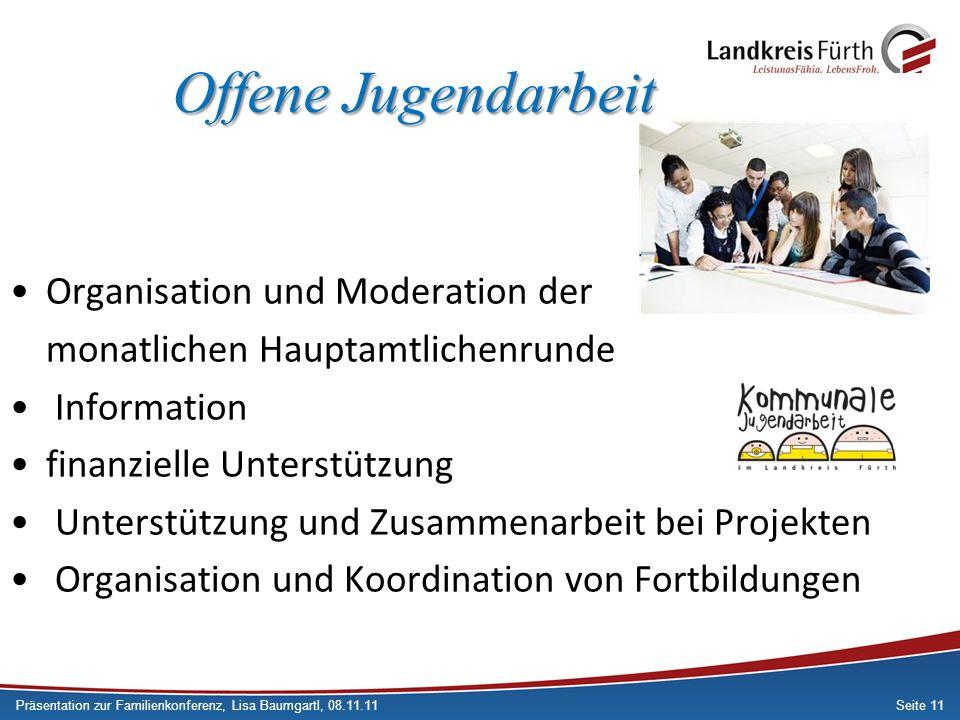 Seite 11 Offene Jugendarbeit Organisation und Moderation der monatlichen Hauptamtlichenrunde Information finanzielle Unterstützung Unterstützung und Z