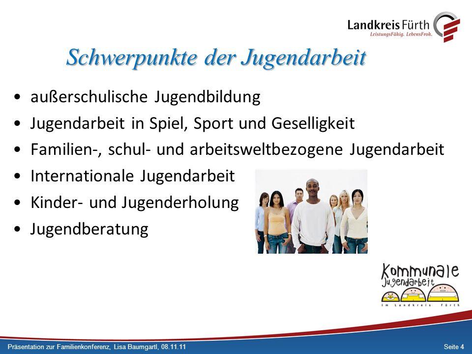 Seite 4 Schwerpunkte der Jugendarbeit außerschulische Jugendbildung Jugendarbeit in Spiel, Sport und Geselligkeit Familien-, schul- und arbeitsweltbez