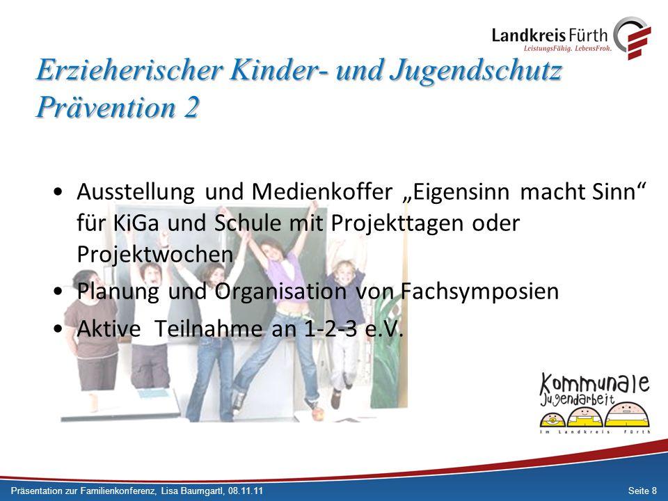 Seite 8 Erzieherischer Kinder- und Jugendschutz Prävention 2 Ausstellung und Medienkoffer Eigensinn macht Sinn für KiGa und Schule mit Projekttagen od